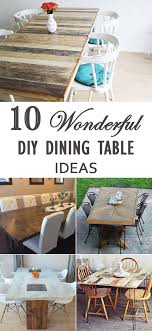 Diy Dinner 10 Wonderful Dining Table Ideas