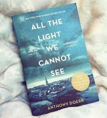 All The Light We Cannot See by Anthony Doer Book Review 2017