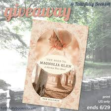 The Road To Magnolia Glen By Pam Hillman Giveaway On Faithfully Bookish