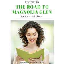 The Road To Magnolia Glen By Pam Hillman A Review