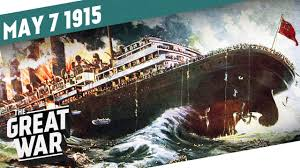 When Did Germany Sink The Lusitania by Sinking Of The Lusitania The Gorlice Tarnów Offensive I The