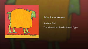 Fake Palindromes - YouTube Andrew Bird Noble Beastuseless Catures Deluxe Edition We Went To Birds House For The Best Concert Ever Nerdist Armchair Apocrypha Lyrics And Tracklist Genius May 2009 Thestebergprinciple 83 Toddler Uk Kids Childrens Tub Chair Fat Possum Records Fimdalinha Armchairs Cover By Small Fish Youtube Lps Vinyl Cds Stereogum