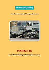 18 Wheeler Accident Lawyer Houston By Jacobowen - Issuu Houston Truck Accident Lawyer Houston Truck Accident Attorney Youtube Lawyer Options After A Car Wreck Lawyers Attorney Pros In Frederal Trucking Regulations Texas Auto Faqs 18 Wheeler Tx Unstoppable Crash Attorneys The Meyer Law Firm Attorneys Google Rj Alexander Pllc