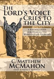 The Lords Voice Cries To City A Biblical Guide For Hearing Word Of God Preached