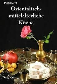 orientalisch mittelalterliche küche lutz 2009 kunststoffeinband