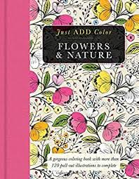 Flowers Nature Gorgeous Coloring Books With More Than 120 Pull Out Illustrations To