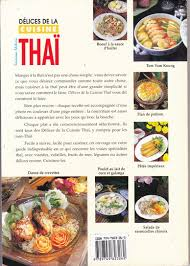 la cuisine de delices de la cuisine ตำราอาหารไทย ภาษาฝร งเศส โดย อ ว นด ณ