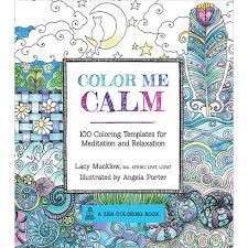Color Me Calm By Lacy Mucklow And Angela Porter Adult ColoringColoring BooksColouring