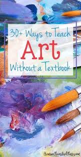 30 Ways To Teach Art Without A Textbook