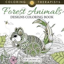 Forest Animals Designs Coloring Book For Grown Ups What Makes One Of The Best Relaxation