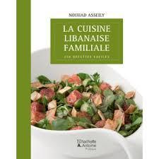 cuisine libanaise la cuisine libanaise familiale 250 recettes faciles cartonné