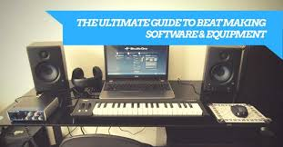 The Ultimate Guide To Beat Making Software And Equipment For Hip Hop Production
