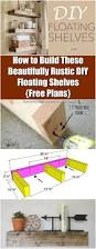 Free Woodworking Plans Floating Shelves by Best 25 Rustic Floating Shelves Ideas On Pinterest Floating