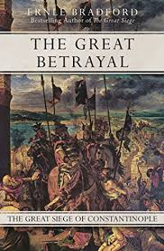 the great siege amazon com the great betrayal the great siege of constantinople