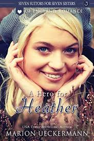 A Hero For Heather Seven Suitors Sisters Book