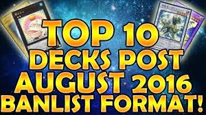 Top Ten Yugioh Decks 2017 by Best Yugioh Top 10 Decks Post August 2016 Ban List Format Youtube