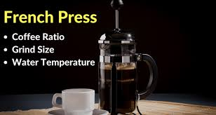 French Press Coffee Ratio Grind Size Water Temperature