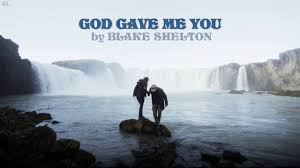 Blake Shelton - God Gave Me You (with Lyrics) - YouTube 11 Best God Gave Me You Tammy And Terry Song Images On Pinterest Dave Barnes God Gave Me You Official Music Video Christian Barnesuntil Youlyrics Youtube 22 Lyrics Country Music Videos Planning Your Marriage While Wedding Week 14 In Best 25 Blake Shelton Lyrics Ideas Shelton Piano Sheet Teaser Jamie Grace Girl Lyric Im Girl I So Santa By Song License Musicbed The Ojays Need