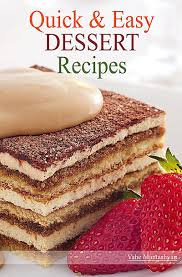 fast and easy dessert recipes 28 images desserts and easy
