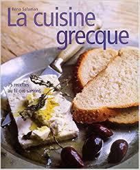 cuisine grecque recette amazon fr la cuisine grecque 75 recettes au fil des saisons