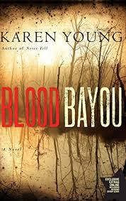 Karen Youngs Blood Bayou A Novel PDF