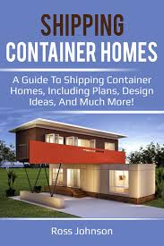 100 Homes Shipping Containers Container Ebook By Ross Johnson Rakuten Kobo