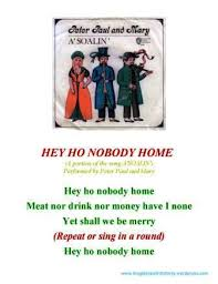 Hey Ho Nobody Home a traditional tune and portion of the song A