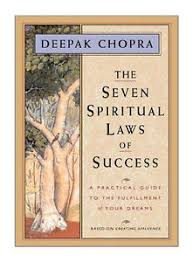The Seven Spiritual Laws Of Success A Practical Guide To Fulfillment Your Dreams By Deepak Chopra 1994 Hardcover