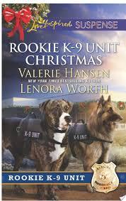 Rookie K 9 Unit Christmas By Valerie Hansen Lenora Worth
