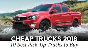 10 Cheapest Pickup Trucks You Can Buy In 2018 (Interior And Exterior ...