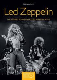 Illustrated History Of The Heaviest Band All Time By Jon Bream Led Zeppelin Stories Behind Every Song