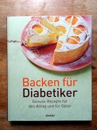 backen für diabetiker genuss rezepte für den alltag und für gäste sehr guter zustand
