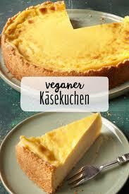 veganer käsekuchen rezept rezept vegan backen veganer