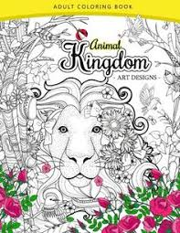 Animal Kingdom Adult Coloring Book An Lion Tiger Bird Rabbit Elephant And Horse