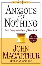 Anxious For Nothing Gods Cure The Cares Of Your Soul By John F