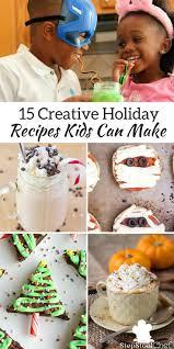 15 Creative Holiday Recipes Kids Can Make