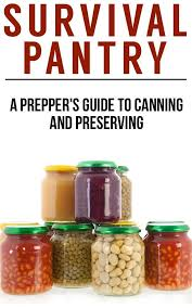 Survival Pantry The Preppers Guide To Food Storage Water Canning And Preserving EBook Ben Night