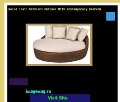 18 Inch Round Chair Cushions by Best 25 Round Chair Cushions Ideas On Pinterest Big Chair Nest