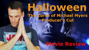 Halloween 6 Producers Cut Dvd by Halloween The Curse Of Michael Myers Producer U0027s Cut Movie Review