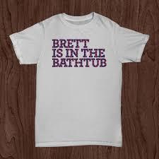 phish brett is in the bathtub gin phunky threads