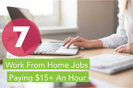 Work From Home Jobs Paying $15 An Hour You Need To Know About