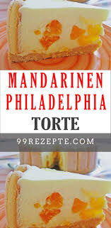 mandarinen philadelphia torte philadelphia torte mit