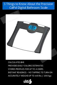 Eatsmart Precision Digital Bathroom Scale Canada by 5 Things To Know About The New Eatsmart Precision Calpal Digital