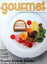 gourmet band 50 das internationale magazin für gutes essen deutschlands küche riesling vergleich der besten kreative köche prächtige