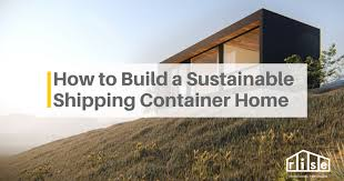 104 How To Build A Home From Shipping Containers Make Container Truly Sustainable