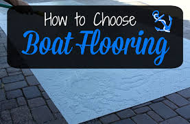 Installing Carpet In A Boat by How To Choose Boat Flooring Like A Pro Flooringinc Blog