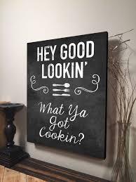 Hey Good Lookin What Ya Got Cookin Family Home Wall Art Digital Printed Wood Pallet Design