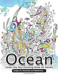 Amazon Ocean Under The Sea Coloring Book For Adults Designs Relaxation And Mindfulness 9781546556787 Artist Books