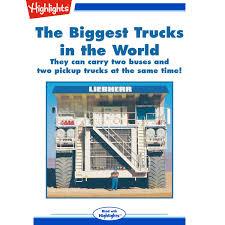100 Biggest Trucks In The World In The Audiobook By Pat Parker Rakuten Kobo