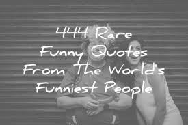 Funny Quotes From The Worlds Funniest People Wisdom
